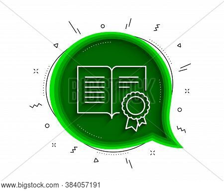 Diploma With Medal Line Icon. Chat Bubble With Shadow. Certificate Document Symbol. Approved Badge O