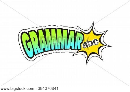 Logo For The Grammar School Subject. Hand-drawn Icon Of Abc With Title. Grammar Emblem In Pop Art St