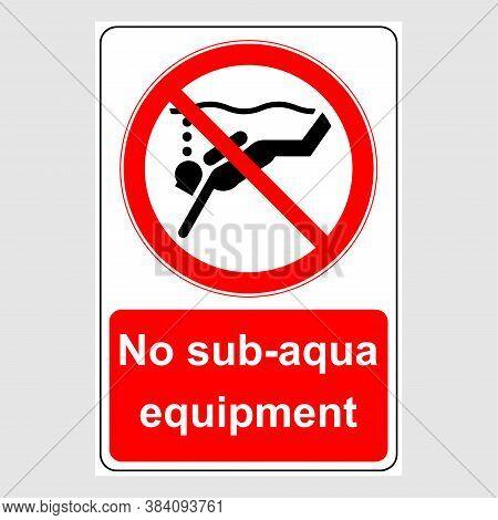 Water Safety Signs - No Sub-aqua Equipment. Prohibition Sign: No Sub-aqua Equipment.