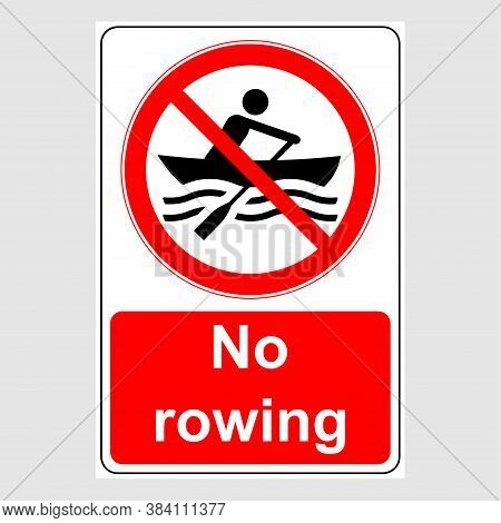 Water Safety Signs - No Rowing. Prohibition Sign: No Rowing.