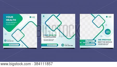 Collection Of Medical Social Media Post Template For Hospital And Clinic. With Green And White Backg