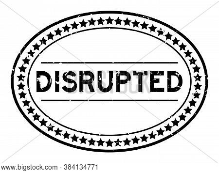 Grunge Black Disrupted Word Oval Rubber Seal Stamp On White Background