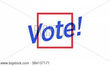 White Paper With Red Square And Blue Mark Vote. Election Of The President Or Government, Polling Day