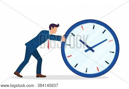 Businessman Pushing Big Clock. Business Man Rushing Hurry To Get On Time. Overwork, Deadline, Invest