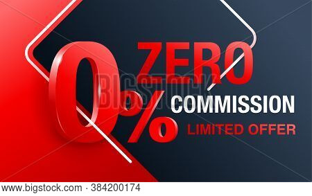 0 Zero Commission Special Offer Banner Template With 3d Red Zero Digit And On Modern Background - Ve