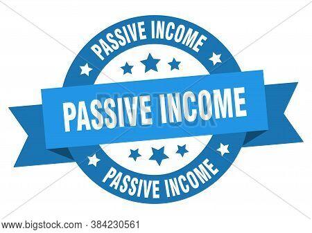 Passive Income Round Ribbon Isolated Label. Passive Income Sign