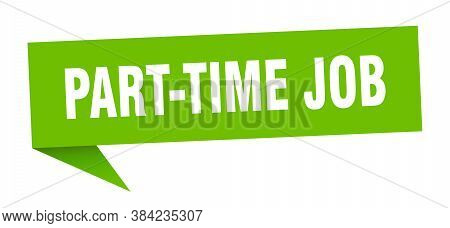 Part-time Job Speech Bubble. Part-time Job Ribbon Sign. Banner