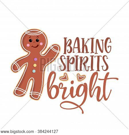 Baking Spirits Bright - Hand Drawn Vector Illustration. Cookie Color Poster With Gingerbread Man. Go