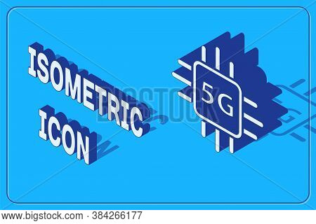 Isometric Computer Processor 5g With Microcircuits Cpu Icon Isolated On Blue Background. Chip Or Cpu