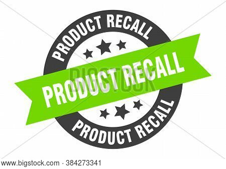 Product Recall Sign. Product Recall Black-green Round Ribbon Sticker