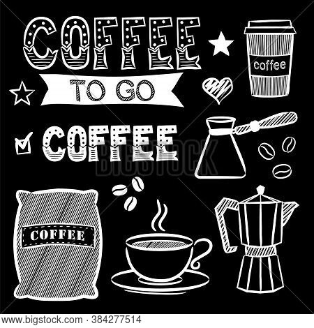 Hand-drawn Coffee Elements In Chalky Style. Doodle Cup And Coffee Beans, Coffee Maker, Turk, Letteri
