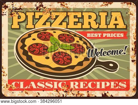 Pizza Rusty Metal Plate, Vector Vintage Rust Tin Sign For Pizzeria Or Italian Restaurant. Street Jun