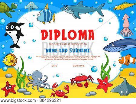 Kids Diploma With Underwater Animals. Kindergarten Vector Certificate With Cute Cartoon Octopus, Sta