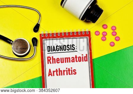 Rheumatoid Arthritis -text Inscription On A Form In A Medical Folder. Diagnosis By A Doctor, Treatme