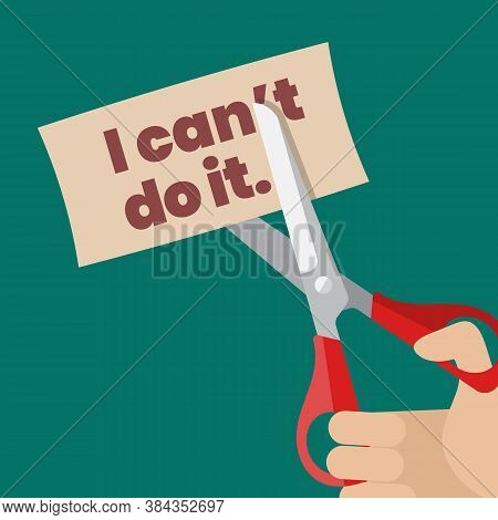 Hand Using Scissors To Remove The Word Can't To Read I Can Do It. Self Belief Concept. Vector Illust