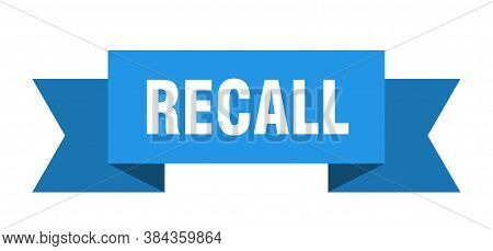 Recall Ribbon. Recall Isolated Sign. Blue Banner