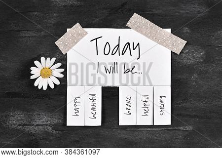 White Tear-off Stub Note With Text 'today I Will Be...' And Words 'happy, Beautiful, Brave, Helpful'