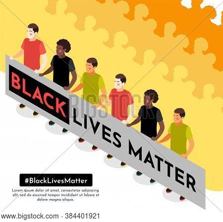 Black Lives Matter Movement Peaceful Street Demonstration Participants Holding Banner Isometric Back