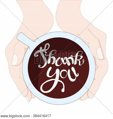 Thank You Banner. Cup Of Coffee In Two Hands Top View Hand Drawn Sketch Colorful Art Design Elements