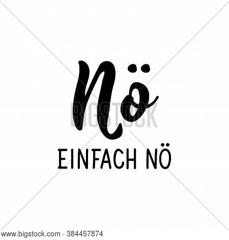 German Text: No Just No. Lettering. Vector Illustration. Element For Flyers Banner And Posters Moder
