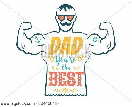 Vector Vintage Greeting Card For Fathers Day With Best Dad On Isolated Background. Happy Father's Da