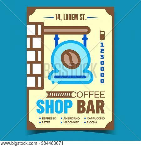 Coffee Shop Bar Creative Advertising Banner Vector. Coffee Cafe Signboard On Promo Poster. Espresso