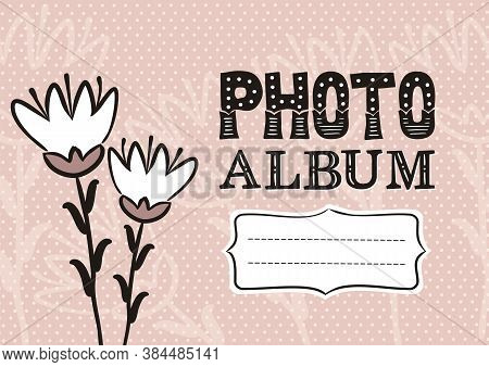 Cute Photo Book With Flower. Pink Page For A Photo Album. Template For The Design Of Frames For Phot