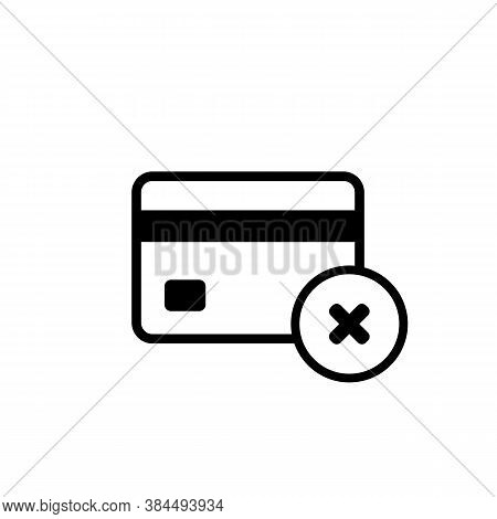 Credit Card Icon With Cross Mark Sign. Blocked Account. Vector On Isolated White Background. Eps 10