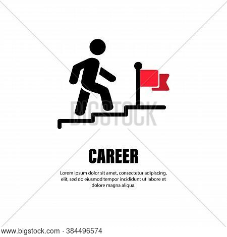 Career Line Icon. Businessman Walking Upstairs To The Flag. Progress And Achievement The Goal. Aspir
