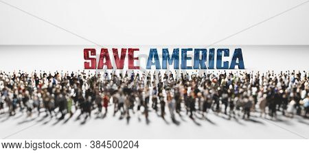 Save America slogan in front of large group of people. Political incentive conceptual 3D illustration