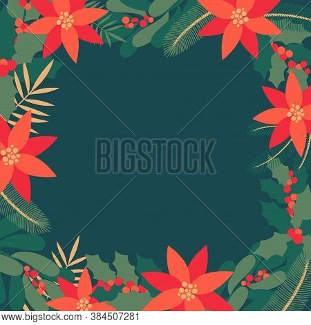 Square Frame Or Border Made Of Holly, Laurel, Mistletoe, Flowers Of Poinsettia And Fir Tree Sprigs W