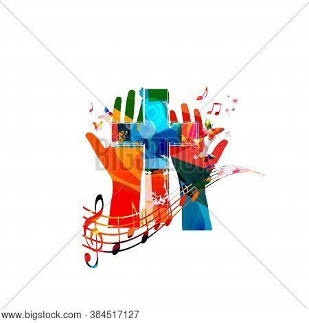 Colorful Christian Cross With Hands And Music Notes Isolated Vector Illustration. Religion Themed Ba