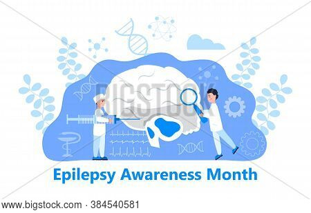 Epilepsy Awareness Month On November In Usa Concept Vector. Brain, Surgeon Are Shown. Tiny Doctors T