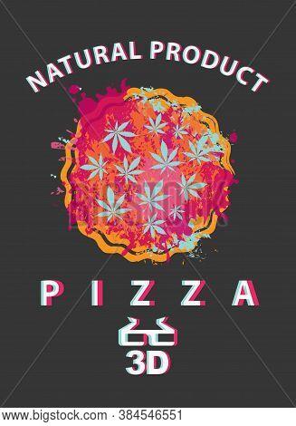 Banner With Hemp Pizza. Vector Illustration On The Topic Of Legal Or Illegal Marijuana. Hallucinogen