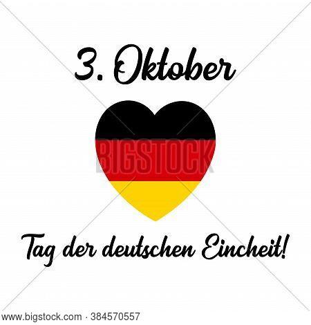 Hand Drawn Heart With 3. Oktober. Tag Der Deutschen Eincheit Quote In German, Translated 3. October.