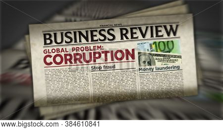 Corruption In Business Global Problem, Stop Fraud And Money Laundering News. Daily Newspaper Print.