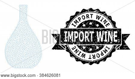 Import Wine Grunge Stamp Seal And Vector Glass Jug Mesh Structure. Black Stamp Seal Has Import Wine