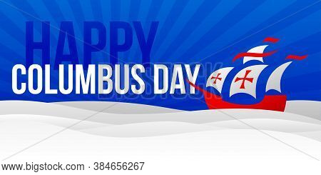 Happy Columbus Day - Vector Banner For National Holiday With Holy Mary Flagship In Flat Style