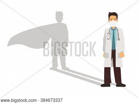 Doctor With Superhero Shadow On The Wall. Hero Fight Coronavirus Pandemic, Epidemic With Courage. Sa