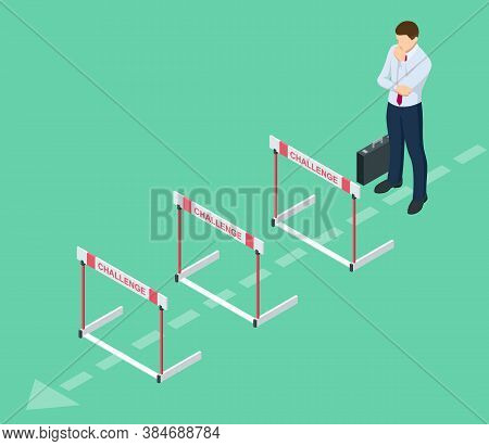 Isometric Businessman Thinks Over How To Overcome Obstacles On The Way To Business Success. Hurdle O