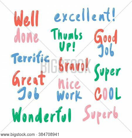Well Done, Excellent, Thumbs Up, Super, Cool, Bravo, Great Job, Terrific. Lettering Typography Quote