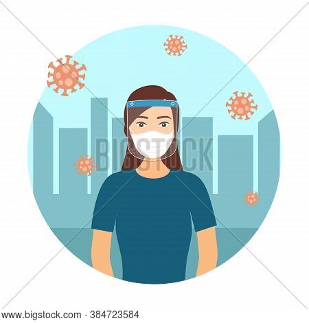 A Young Woman Wearing Face Mask And A Plastic Medical Face Shield With City On Background. Close Up