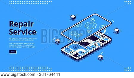 Repair Service Isometric Landing Page, Disassembled Mobile Phone Fixing, Smashed Smartphone With Mic