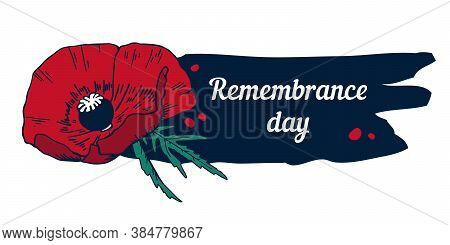 Remembrance Day Design Template With Red Poppy And Title On Dark Background. Hand Drawn Vector Sketc