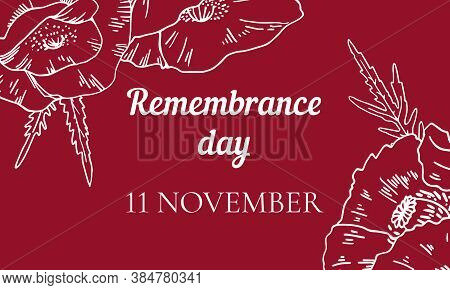 Remembrance Day Landscape Design Template With Poppy Flowers And Title. Hand Drawn Vector Outline Sk