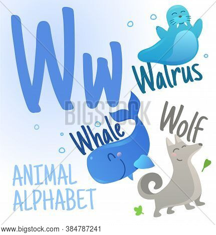 Animal Alphabet In Vector. W Letter. Very Cute Cartoon Animals Walrus, Wolf, Whale.