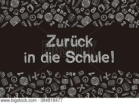 German Back To School Text Written By White Chalk On Blackboard. Blank For School Banner, Presentati