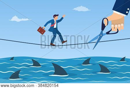 Businessman Running On Rope Over A Sea Full With Sharks, Meanwhile A Giant Hand With Scissors Is Cut