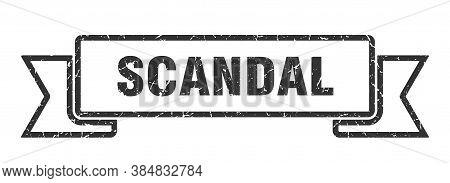 Scandal Ribbon. Scandal Grunge Band Sign. Scandal Banner