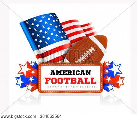 Marquee Board Announcement With Amercain Football Ball And Us Flag On White. Vector Illustration